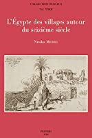 L'Egypte des villages autour du seizieme siecle (Collection Turcica)