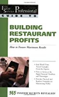 Building Restaurant Profits: How to Ensure Maximum Results (Food Service Professionals Guide To, 9)