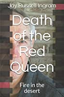 Death of the Red Queen: Fire in the desert