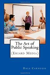 The Art of Public Speaking: (Eriard Media)