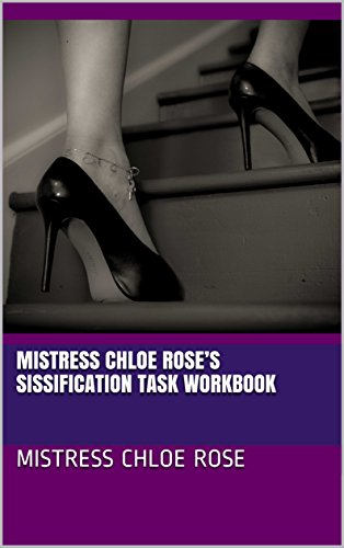 Mistress Chloe Rose's Sissification Task Workbook (English Edition)