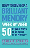 How to Develop a Brilliant Memory Week by Week: 50 Proven Ways to Enhance Your Memory Skills 画像