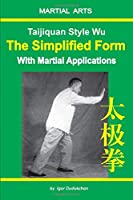 Taijiquan style Wu. The Simplified Form with Martial Applications