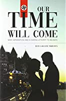 Our Time Will Come: War, Separation and a Daring Attempt to Reunite