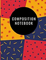 COMPOSITION NOTEBOOK: College Ruled Lined Paper, 100 Pages