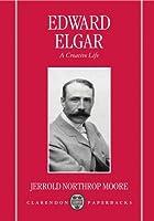 Edward Elgar: A Creative Life (Clarendon Paperbacks)