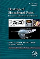 Physiology of Elasmobranch Fishes: Structure and Interaction with Environment, Volume 34A (Fish Physiology)
