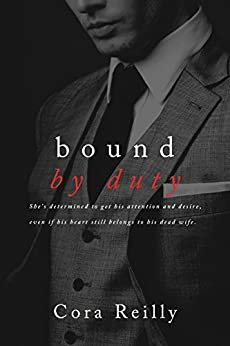Bound By Duty (Born in Blood Mafia Chronicles Book 2) by [Reilly, Cora]