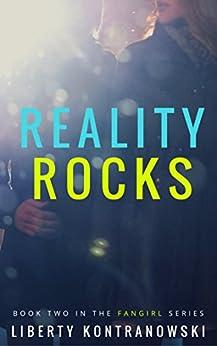 Reality Rocks (The Fangirl Series Book 2) by [Kontranowski, Liberty]