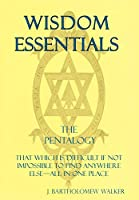 Wisdom Essentials the Pentalogy: That Which Is Difficult If Not Impossible to Find Anywhere Else-All in One Place (Meekraker)