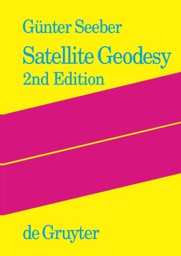 Satellite Geodesy: Foundations, Methods, and Applications