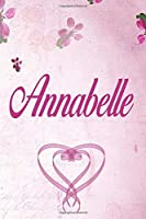 Annabelle: Personalized Name Notebook/Journal Gift For Women & Girls 100 Pages (Pink Floral Design) for School, Writing Poetry, Diary to Write in, Gratitude Writing, Daily Journal or a Dream Journal.