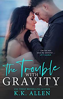 The Trouble With Gravity: An Enemies-to-Lovers Standalone Romance by [Allen, K.K.]