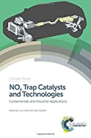 NOx Trap Catalysts and Technologies: Fundamentals and Industrial Applications (Catalysis Series)
