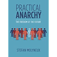 Practical Anarchy: The Freedom of the Future (English Edition)