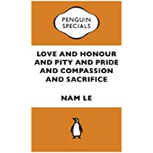 Love and Honour and Pity and Pride and Compassion and Sacrifice:Penguin Specials: Penguin Specials