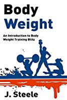 Body Weight: An Introduction to Body Weight Training Blitz