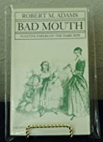 Bad Mouth: Fugitive Papers on the Dark Side