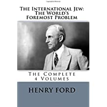 The International Jew: The World's Foremost Problem: 1-4