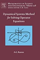 Dynamical Systems Method for Solving Nonlinear Operator Equations, Volume 208 (Mathematics in Science and Engineering)