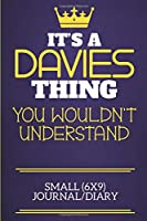 It's A Davies Thing You Wouldn't Understand Small (6x9) Journal/Diary: Show you care with our personalised family member books, a perfect way to show off your surname! Unisex books are ideal for all the family to enjoy.