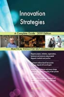 Innovation Strategies A Complete Guide - 2019 Edition