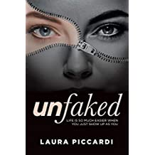 Unfaked: Life is so much easier when you just show up as you