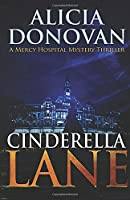 Cinderella Lane: A Mercy Hospital Mystery Thriller (Mercy Hospital Series)