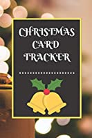 CHRISTMAS CARD TRACKER: An address book and tracker for the Christmas cards you send and receive