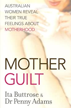 Motherguilt by [Buttrose, Ita, Adams, Penny]