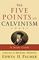The Five Points of Calvinism: A Study Guide (Spire Books)