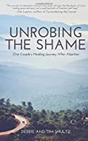 Unrobing The Shame: One Couple's Healing Journey After Abortion