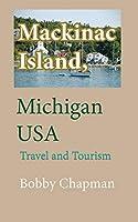 Mackinac Island, Michigan USA: Travel and Tourism