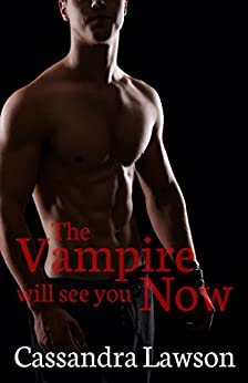 The Vampire Will See You Now (Psy-Vamp Book 4) by [Lawson, Cassandra]