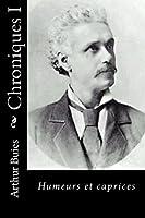 Chroniques I: Humeurs Et Caprices