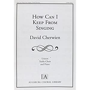 How Can I Keep from Singing (Augsburg Choral Library)