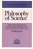 Philosophy of Science: The Natural Sciences in Christian Perspective (Contours of Christian Philosophy)