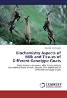 Biochemistry Aspects of Milk and Tissues of Different Genotype Goats