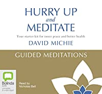 Hurry Up and Meditate - Guided Meditations: Your starter kit for inner peace and better health