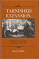Tarnished Expansion: The Alaska Scandal, the Press, and Congress, 1867-1871