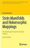 Stein Manifolds and Holomorphic Mappings: The Homotopy Principle in Complex Analysis (Ergebnisse der Mathematik und ihrer Grenzgebiete. 3. Folge / A Series of Modern Surveys in Mathematics)