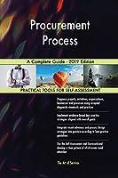 Procurement Process A Complete Guide - 2019 Edition