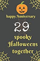 Happy Anniversary; 29 spooky  Halloweens  together: Blank Line Journal