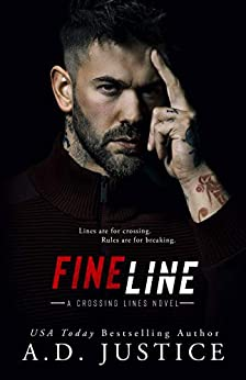 Fine Line: (A Stand-Alone Romantic Suspense Romance) (Crossing Lines Book 1) by [Justice, A.D.]