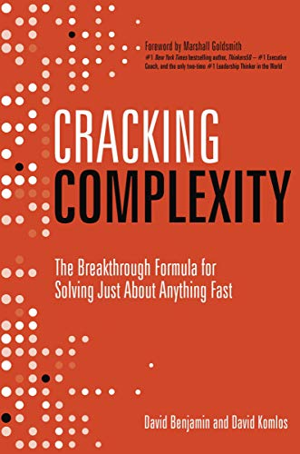 Cracking Complexity: The Breakthrough Formula for Solving Just About Anything Fast (English Edition)