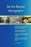 Service Request Management A Complete Guide - 2020 Edition