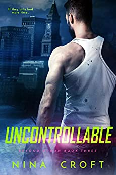 Uncontrollable (Beyond Human Book 3) by [Croft, Nina]