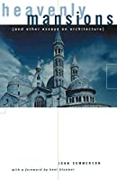 Heavenly Mansions and Other Essays on Architecture
