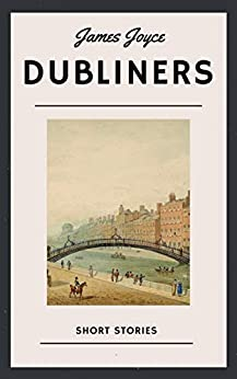 James Joyce: Dubliners (English Edition) by [Joyce, James]