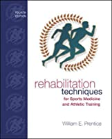 Rehabilitation Techniques for Sports Medicine and Athletic Training with Laboratory Manual and eSims Password Card (Rehabilitation Techniques in Sports Medicine)
